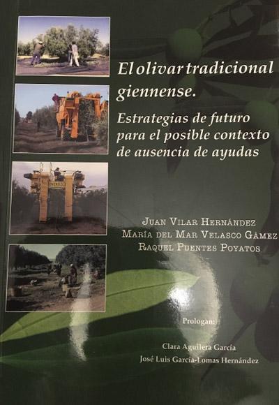 El olivar tradicional giennense. Estrategias de futuro para el posible contexto de ausencia de ayudas
