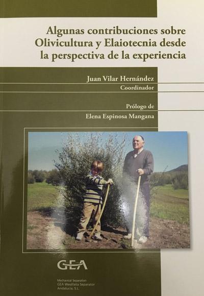 Algunas contribuciones sobre Olivicultura y Elaiotecnia desde la perspectiva de la experiencia