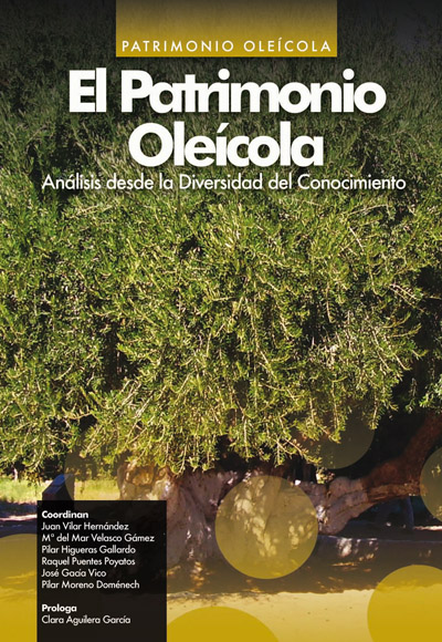 El patrimonio Oleícola. Análisis desde la diversidad del conocimiento.