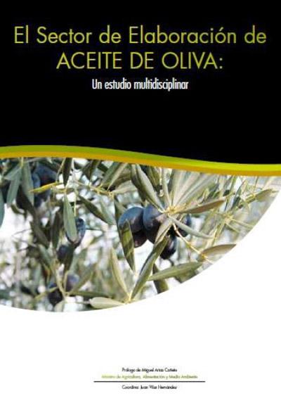 El sector de elaboración de aceite de oliva. Un estudio multidisciplinar.
