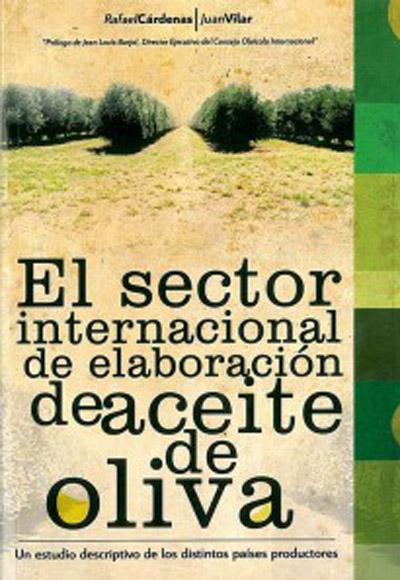 El sector internacional de elaboración de aceite de oliva. Un estudio descriptivo de los distintos países productores (Edición 2010)