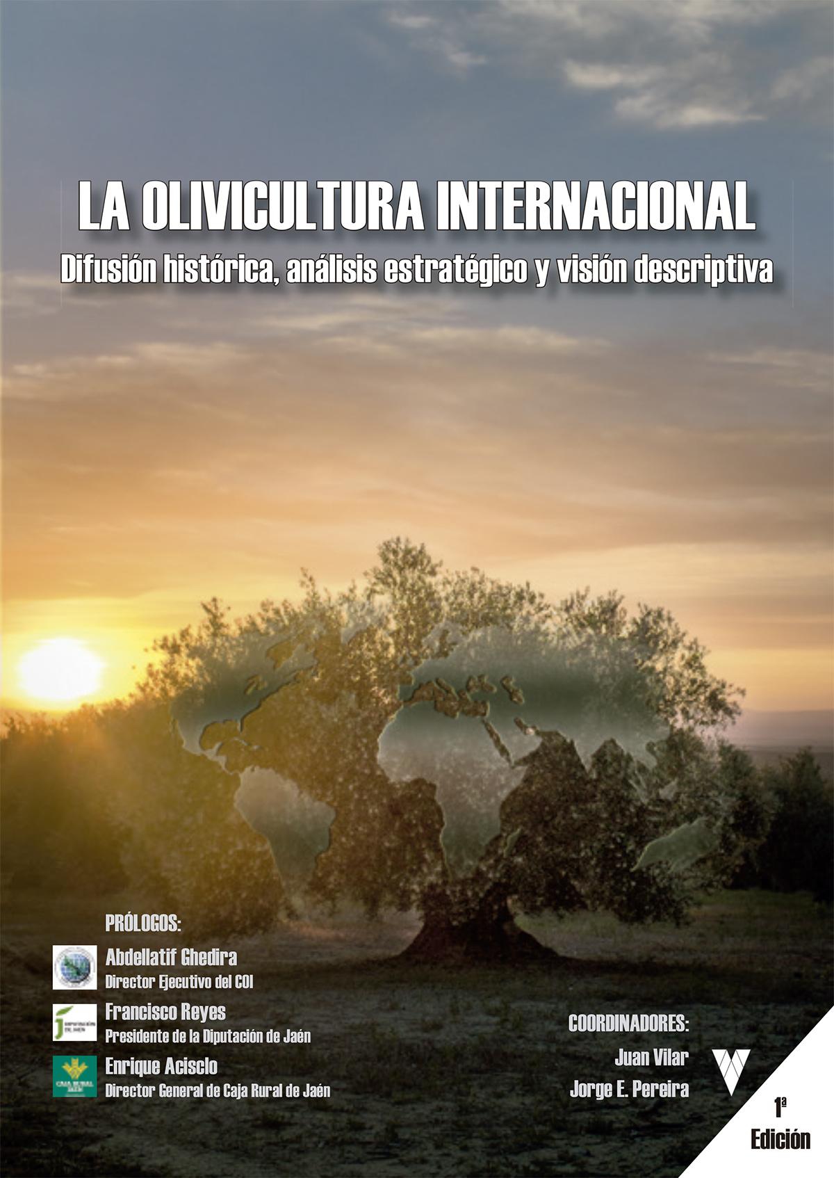 La olivicultura internacional. Difusión histórica, análisis estratégico y visión descriptiva